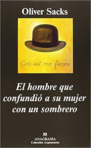 Regalar El hombre que confundió a su mujer con un sombrero de Oliver Sacks
