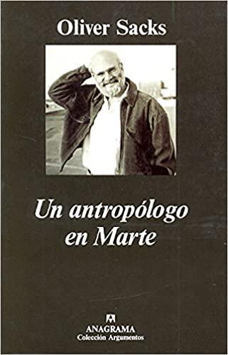 Libro un antropólogo en marte de Oliver Sacks opinión resumen ebook tapa dura